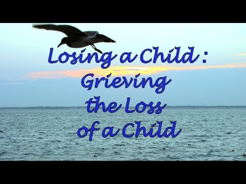 Losing a Child: Grieving the Loss of a Child