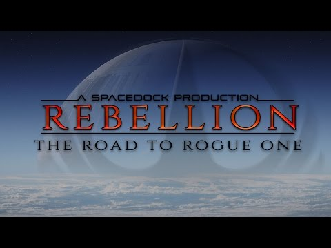 Star Wars: Rebellion, The Road to Rogue One. - Spacedock Special.
