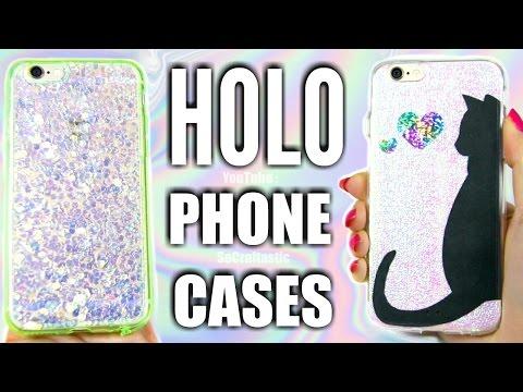 5 DIY HOLOGRAPHIC PHONE CASES | SoCraftastic