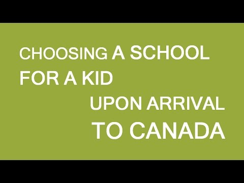 Choosing a school for a kid upon arrival to Canada