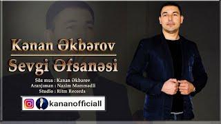 Kenan Akberov - Sevgi Efsanesi 2019 Yeni