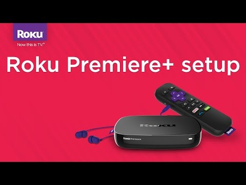 How to set up the Roku Premiere+ (Model 4630)