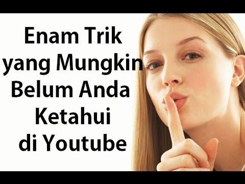 Enam (6) Trik yang Mungkin Belum Anda Ketahui di Youtube
