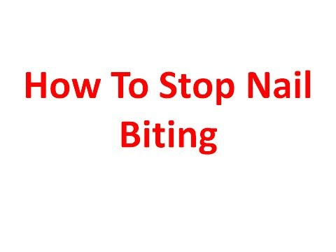 ***How To Stop Nail Biting***