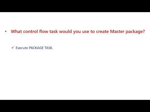 43 What Control FLow Task would you use to create Master Package