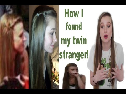 I have a Twin Stranger/Doppelganger