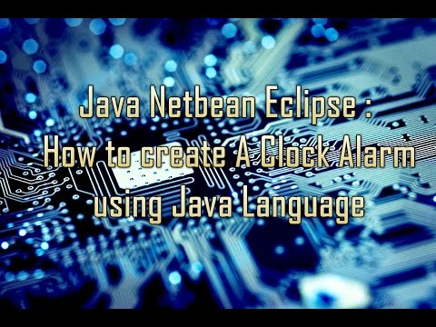 Java Netbeans,Eclipse : (Function only) How to create A Clock Alarm using Java Language