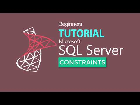SQL SERVER 2017 TUTORIAL 8 : Constraints