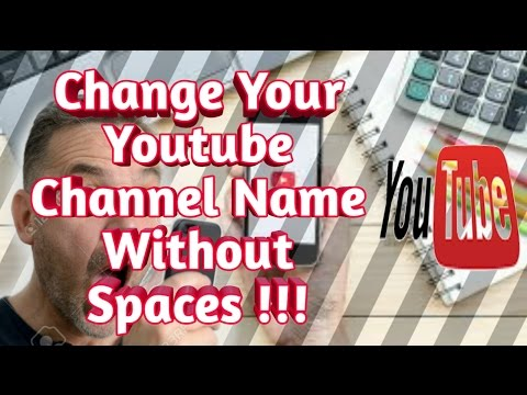 How To Change Your YouTube Channel Name Without Spaces And Last Name - First Ever Video