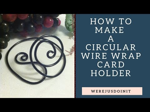 How to make a Circular Wire Wrap Card Holder