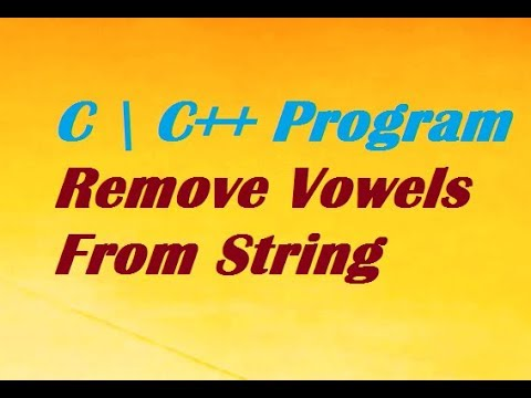 C \ C++ Program To Remove Vowels From String