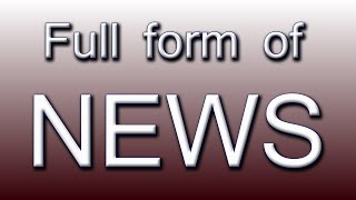 Full form of NEWS | Music Jinni