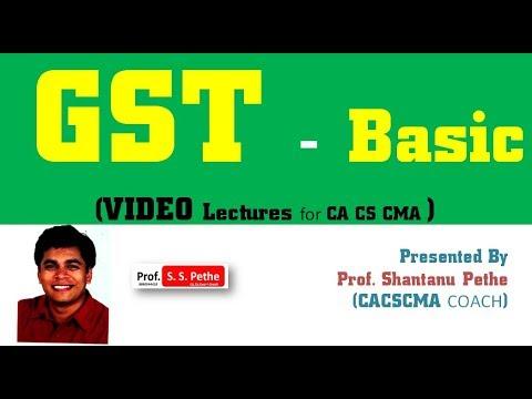 'Basic concepts of GST' explained by CS Shantanu Pethe for CA Final   IPCC   CS Executive   LLB