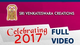 Sri Venkateshwara Creations Most Successful Year (2017) Celebrations Full Video