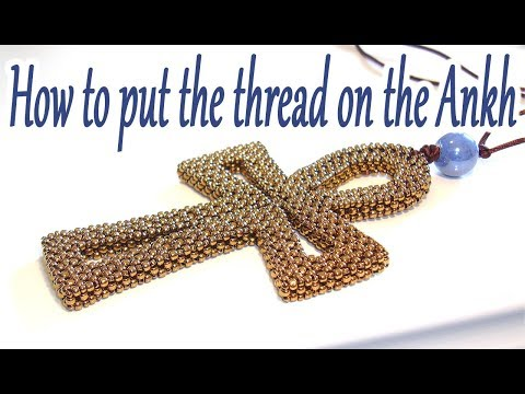 Beaded Ankh - How to put the thread on your Ankh - CRAW bead Ankh - Egyptian cross - Cubic RAW
