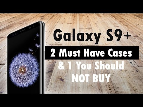 Galaxy S9 Plus - 2 Must Have Cases and 1 You Should NOT Buy