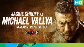 Introducing Michael Vallya - Sarkar 3