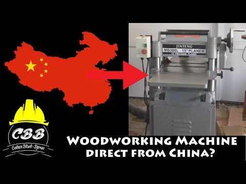 Buying Woodworking Machines Direct from China? I risked it!