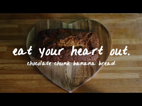 eat your heart out // chocolate chunk banana bread