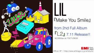 Download LIL - 「Make You Smile」 (Short ver.) Video