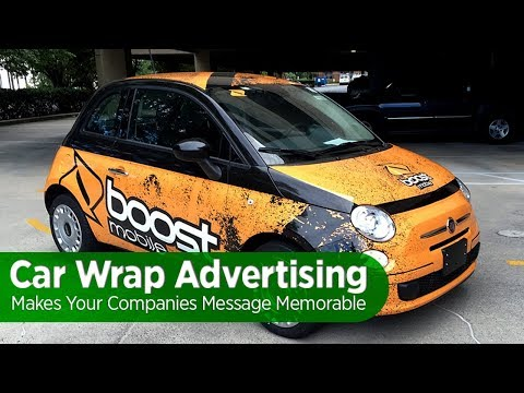Car Wrap Advertising Makes Your Companies Message Memorable