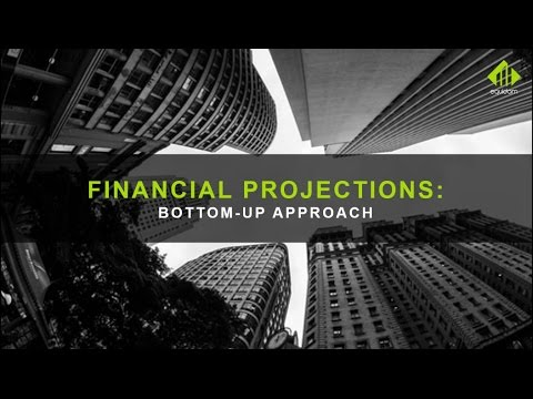 Financial Projections: Two Methods [Part 1] The Bottom-Up Approach