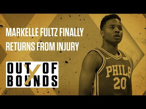 Markelle Fultz Finally Returns From Injury | Out of Bounds