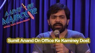 Sumit Anand on Office Ke Kaminey Dost   Aadat Se Majboor