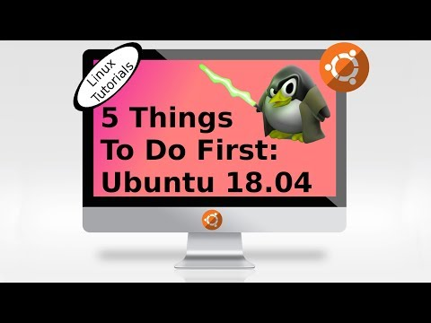 After Install: 5 things to do first in Ubuntu 18.04