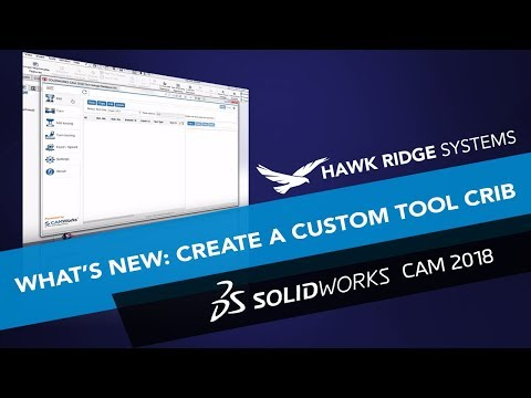 What's New SOLIDWORKS CAM 2018: How to Create a Custom Tool Crib
