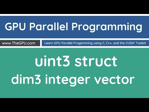 Learn GPU Parallel Programming - uint3 and dim3 data types