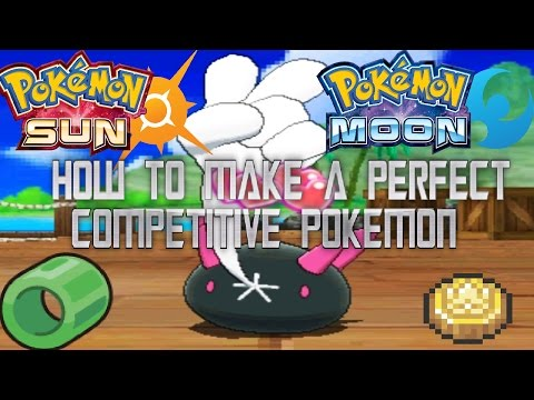 How to make a PERFECT competitive Pokemon in Sun/Moon complete guide! (NO MORE BREEDING!)