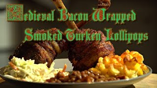 Medieval Bacon-Wrapped Smoked Turkey-Leg Lollipops