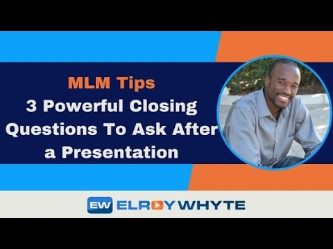 MLM Tips | 3 Powerful Closing Questions to Ask After a Presentation