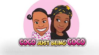 Coco Just Being Coco: COMPILATION 1 Episode 1-17