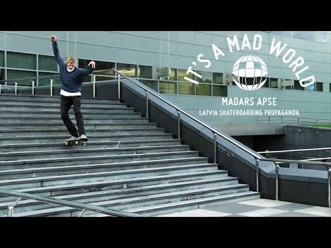Madars Apse - Latvia Skateboarding Propaganda - It's A Mad World - Episode 19