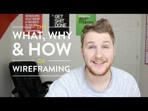 The What, Why & How of Wireframing