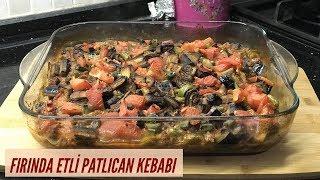 Fırında Etli Patlıcan Kebabı - Naciye Kesici - Yemek Tarifleri