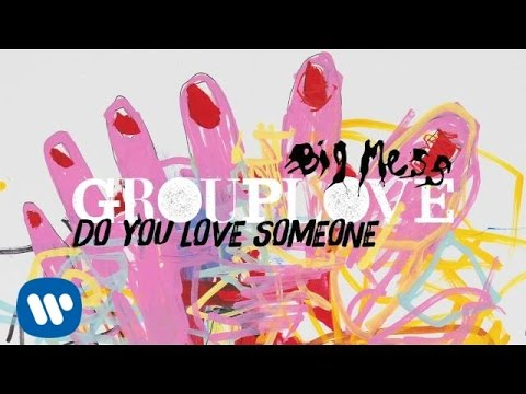 Grouplove - Do You Love Someone [Official Audio]