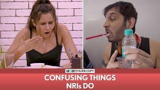 FilterCopy | Confusing Things NRIs Do | Ft. Radhika Bangia, Nitin Mirani, Viraj Ghelani, Madhu Gudi