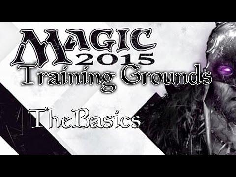 Training Grounds - Magic the Gathering 2015 [Part 1]: The Basics