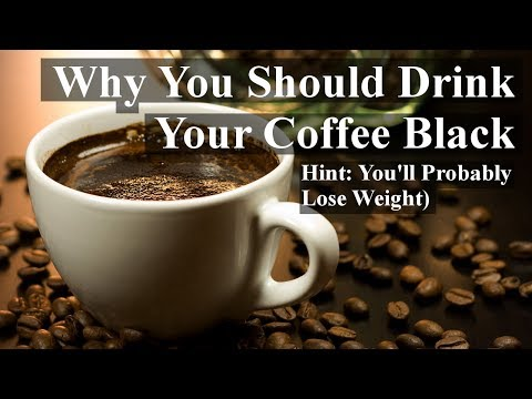 Why You Should Drink Your Coffee Black (Hint: You'll Probably Lose Weight)