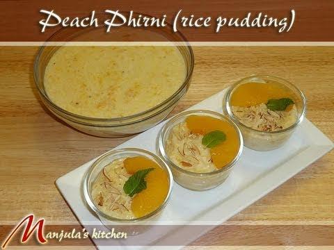 Peach Phirni ( Rice Pudding) Recipe by Manjula