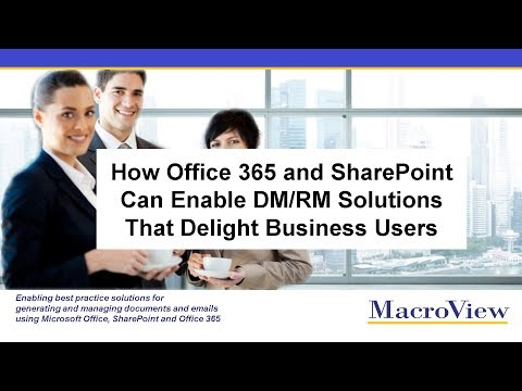 How Office 365 & SharePoint Can Enable DM & RM Solutions That Delight Users