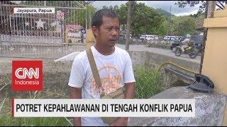Potret Kepahlawanan di Tengah Konflik Papua