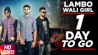1 Day To Go | Lambo Wali Girl | Yaad Brar | Veet Baljit | Full Song Coming Soon