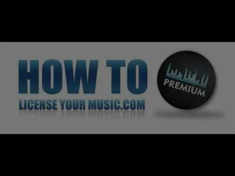 Introducing... How To License Your Music.com Premium