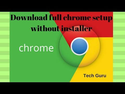 Download full chrome setup in an easy way!