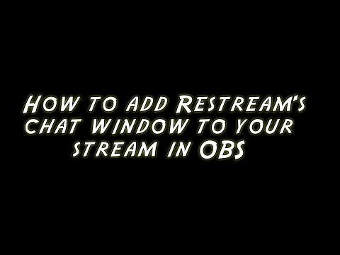 Adding Restream's chat window to your stream (OBS)