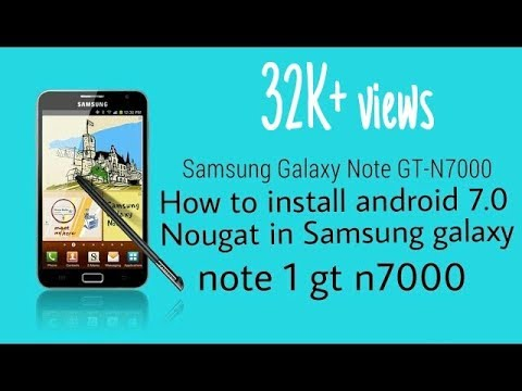 SAMSUNG GALAXY NOTE GT N7000 :: INSTALL NOUGAT AND UPDATE IT TO LATEST 7.1 android || MUST WATCH